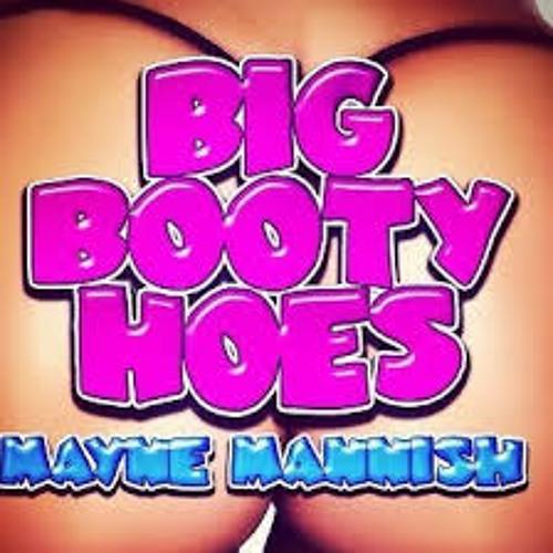 Mayne Mannish - Big Booty Hoes