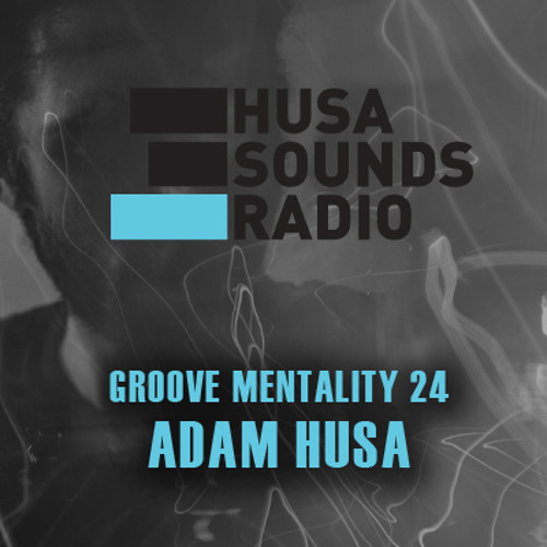 HSR: Groove Mentality 24: Adam Husa (CAN)