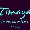 Timaya-Shake Your Bum Bum (FBI Remix) Mp3