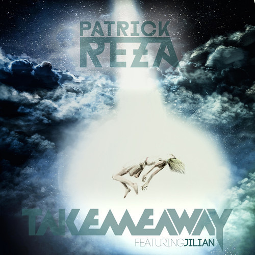 PatrickReza - Take Me Away (ft. Jilian) [Free Download]