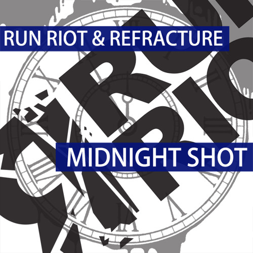 RuN RiOT & Refracture - Midnight Shot [FREE DOWNLOAD]