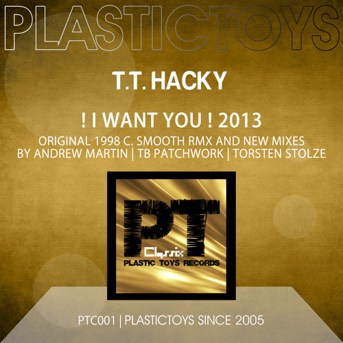 T.T. Hacky - I Want You (1998 C. Smooth Remix) - PTC001 (2013)
