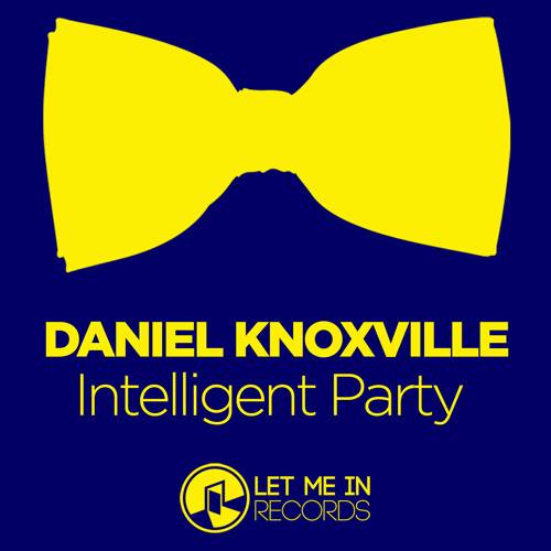 Daniel Knoxville - Intelligent Party (Original Mix)