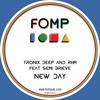 Coming Soon - FOMP0020 : Tronix Deep & RHM - New Day (Original Mix)