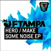 Download FTampa - Make Some Noise (Original Mix) Mp3