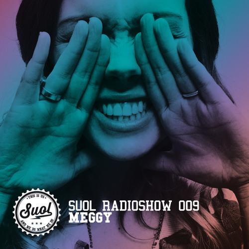 Suol Radio Show 009 - Meggy