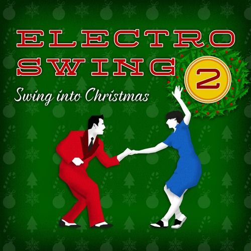 Electro swing 2 - Swing into christmas (Continuous Mix Preview)