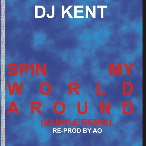 Dj kent spin my world around