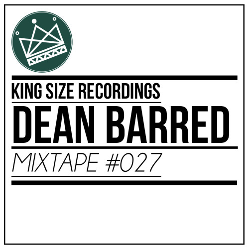 Dean Barred - King Size Recordings Mixtape #27
