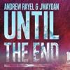Andrew Rayel & Jwaydan - Until The End (Original Mix)