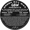 GBW 002 - The Green Bay Allstars EP (Preview Clips From Test Press) Pre Order Now! Out 2nd December!