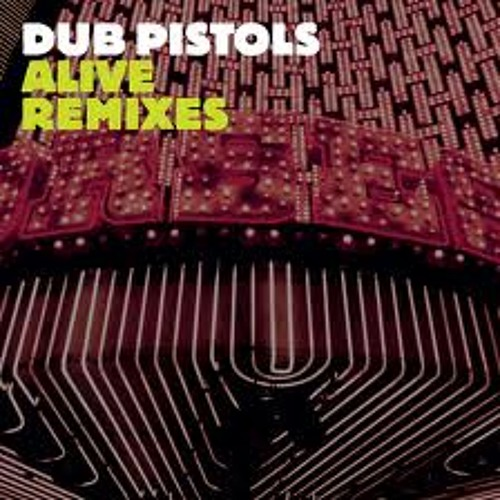 Dub Pistols - Alive (So Called Scumbags Remix) [Sunday Best]
