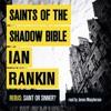 SAINTS OF THE SHADOW BIBLE by Ian Rankin, read by James MacPherson