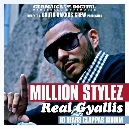 GERMAICA DIGITAL PRES.: MILLION STYLEZ - REAL GYALLIS (SOUTH RAKKAS PROD./10 YEARS CLAPPAS RIDDIM)