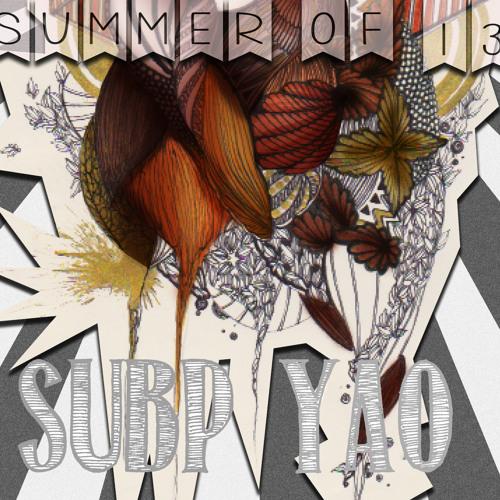 Subp Yao - Summer of '13
