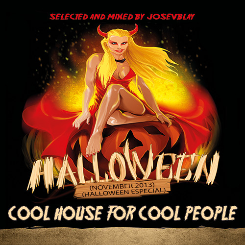 Cool House for Cool People (Nov'13 The Halloween Especial) mixed by JoseVBlay