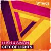 Lush & Simon - City Of Lights (Original Mix)  [Trice/Armada] - Out Now!