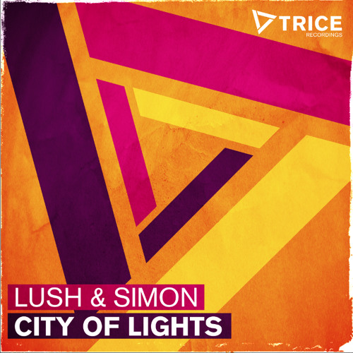 Lush & Simon - City Of Lights (Original Mix)  [Trice/Armada] - Out Now!