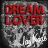 Dream Lover by JayKode