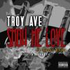Troy Ave - SHOW ME LOVE ft. Tony Yayo prod by Yankee