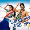 Saree Ke Fall Sa
