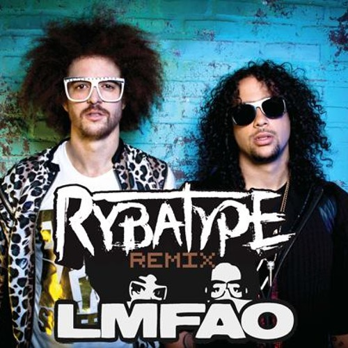 LMFAO - Sexy And I Know It (RYBATYPE Remix) *FREE DOWNLOAD*
