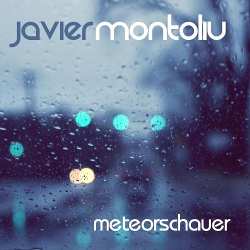 Javier Montoliú - Meteorschauer (Original Mix)