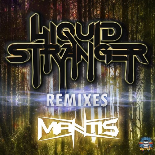 Liquid Stranger - Drones (Mantis Remix) FREE DOWNLOAD!!