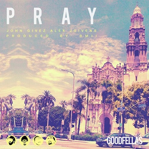 "The GoodFellas ""Pray"""