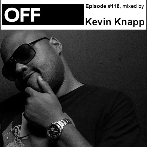 Podcast Episode #116, mixed by Kevin Knapp
