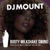 Download DJ Mount - Booty Milkshake Swing (Kelis vs. Parov Stelar Swing Mash-Up) (Free Download) Mp3