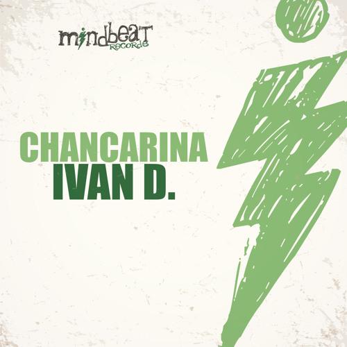 Ivan D. - Chancarina (Original Mix) Cut