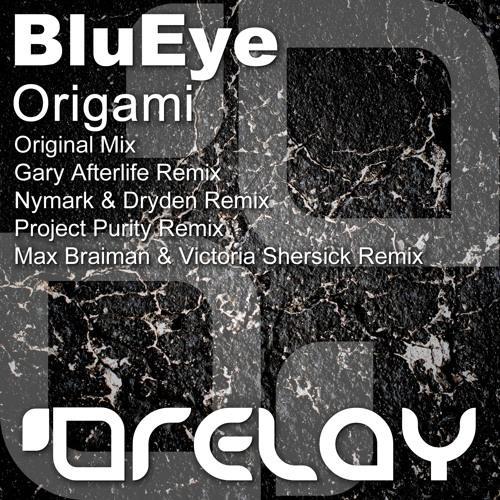 BluEye - Origami (Max Braiman & Victoria Shersick Remix) [Relay]