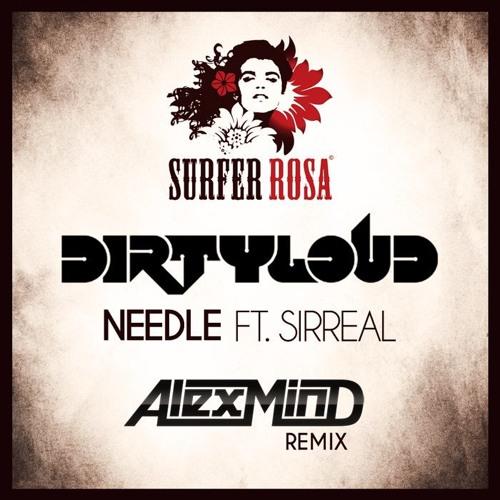 Dirtyloud - Needle (Alex Mind Rmx)