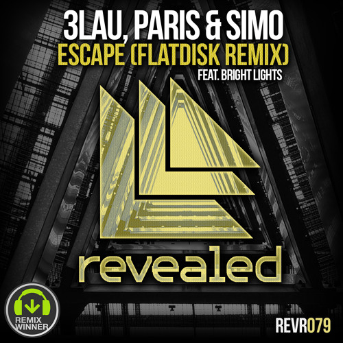 paris&simo,3LAU-Escape Feat Bright Lights(flatdisk Rmx)