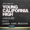 Welcome To Young California High Mixtape