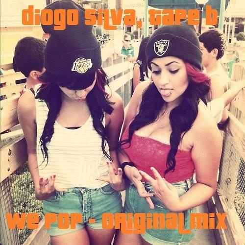 Diogo Silva & Tape B - We Pop (Original Mix) #PREVIEW #UNSIGNED