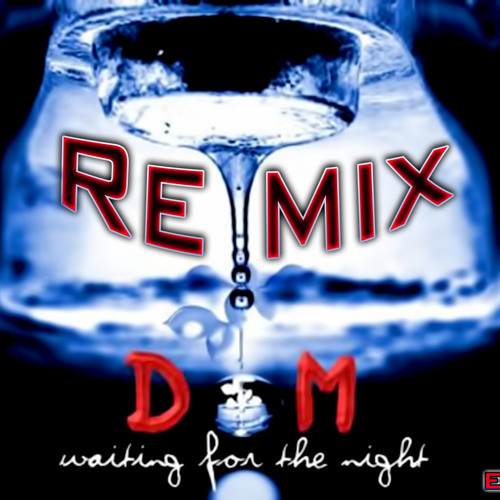 Depeche Mode Waiting For the Night REMIX