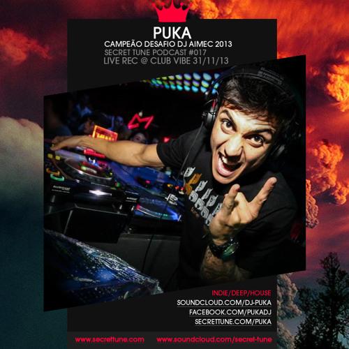 Secret Tune Podcast #017 - Puka - Live Rec @ Club Vibe - Campeão Desafio DJ AIMEC 2013 (31/10/2013)