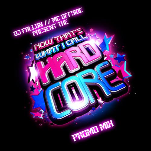 DJ Fallon & Mc Offside Present The Now That's What I Call Hardcore Promo Mix