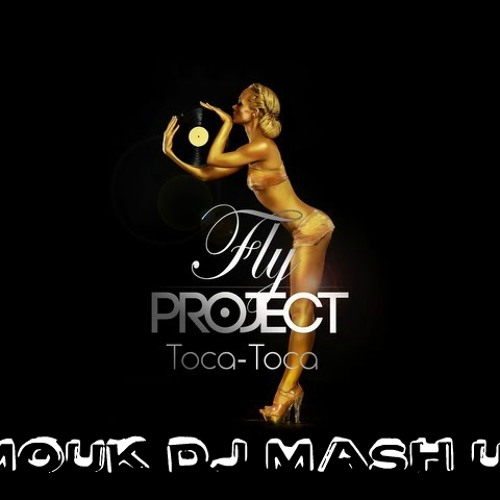 Fly Project - Toca Toca ( Prodi Mash up 2015 )