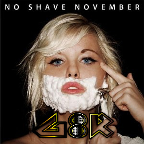 G8R - No Shave November(Original Mix)[FREE DOWNLOAD]