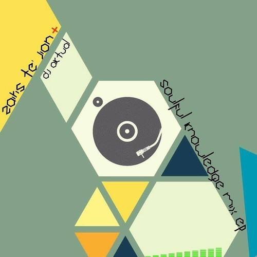 """Zairis Te'Jion & DJ Aktual """"Soulful Knowledge Mix EP"""""""