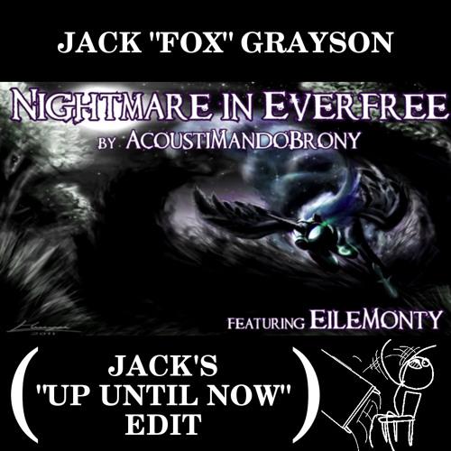 "AcoustiMandoBrony - Nightmare in Everfree (Jack's ""Up Until Now"" Edit)"