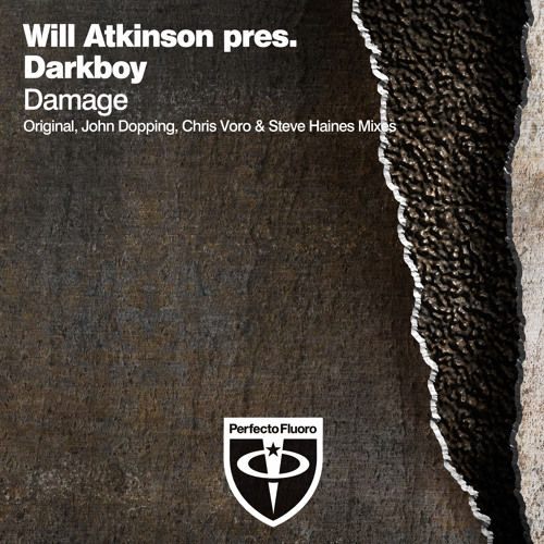 Will Atkinson pres. Darkboy - Damage (Steve Haines Remix) [Perfecto Fluoro] OUT NOW