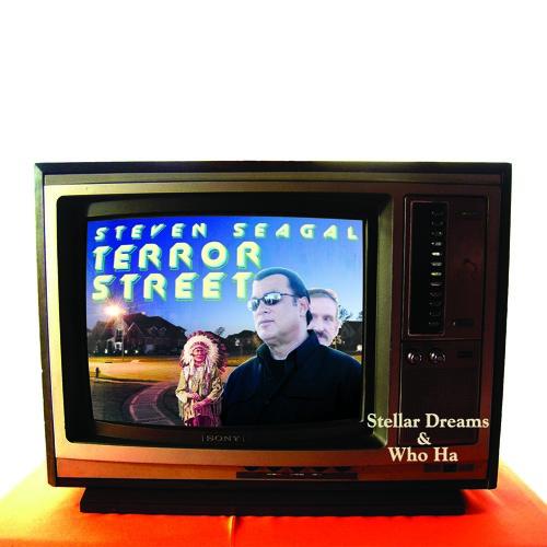 Stellar Dreams & Who Ha - Terror Street