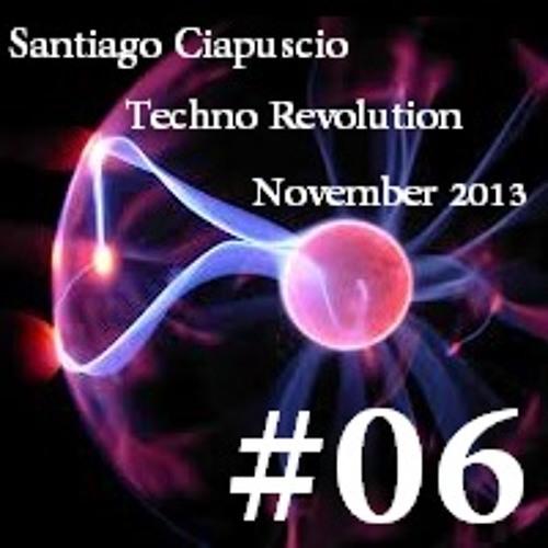Santiago Ciapuscio - Techno Revolution #06 / With Track List / - November 2013 FREE DOWNLOAD!!!