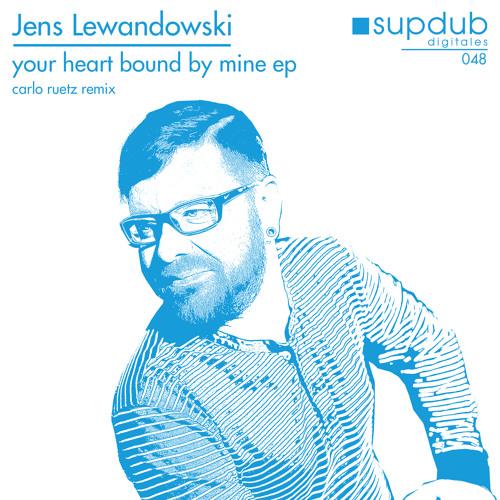 Jens Lewandowski - your heart bound by mine (original mix)