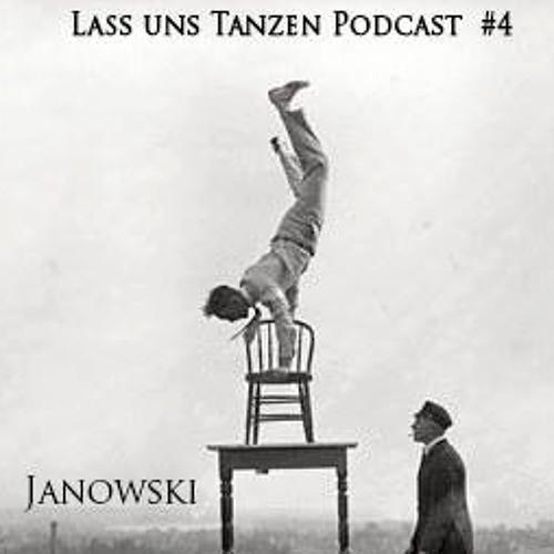 Lass Uns Tanzen! Podcast 04 [ JANOWSKI ]