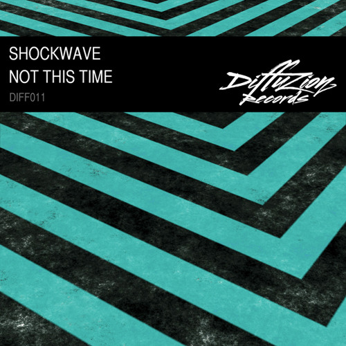 Shockwave - Not This Time (Diffuzion Records 011)